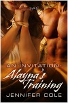 An Invitation: Alayna's Training - Jennifer Cole