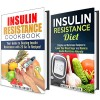 Insulin Resistance Diet Box Set: Mouth-Watering Recipes to Lower Your Blood Sugar and Beat Insulin Resistance (Diabetic Recipes) - Monica Hamilton, Rebecca Dwight