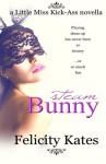 Steam Bunny (Little Miss Kick-Ass) (Volume 1) - Felicity Kates, Piper Denna, Kate Sherwood Reed