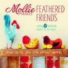 Mollie Makes Feathered Friends: Creating 18 Handmade Projects for the Home - Mollie Makes