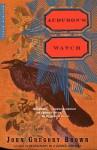 Audubon's Watch: A Novel - John Brown