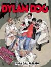 Dylan Dog n. 274: Fuga dal passato - Tiziano Sclavi, Giovanni Di Gregorio, Giampiero Casertano, Angelo Stano