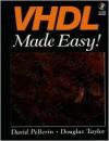 VHDL Made Easy! - David Pellerin, Douglas Taylor
