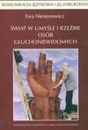 Świat w umyśle i rzeźbie osób głuchoniewidomych - Niestorowicz Ewa