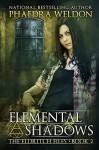 Elemental Shadows - Phaedra Weldon