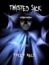 Twisted Sick - Tyler Nals, Nancy Bowen