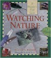 Watching Nature: A Beginner's Field Guide - Monica Russo, Kevin Byron