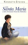 The Santa Maria: A Tale of Treasure from the Hebrides - Kenneth Steven