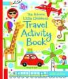 The Usborne Little Children's Travel Activity Book - Lucy Bowman, James MacLaine