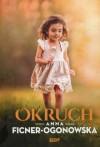Okruch - Anna Ficner-Ogonowska