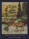 Dulac's The Snow Queen, and Other Stories from Hans Christian Andersen - Hans Christian Andersen, Edmund Dulac