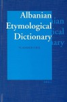 Albanian Etymological Dictionary - Vladimir E. Orel