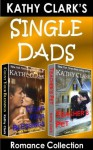 SINGLE DADS ROMANCE COLLECTION (Kathy Clark's Romance Collection) - Kathy Clark