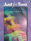 Just for Two, Bk 3: A Collection of 8 Piano Duets in a Variety of Styles and Moods Specially Written to Inspire, Motivate, and Entertain - Dennis Alexander