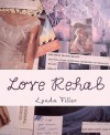 Love Rehab: One Woman's Continuing Search for Love: Poetry Prose Photography - Lynda Filler