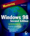 Mastering Windows 98 [With CDROM] - Robert Cowart, Bob Cowart