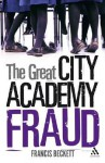 The Great City Academy Fraud - Francis Beckett