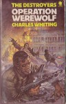 Operation Werewolf (The Destroyers, #6) - Charles Whiting