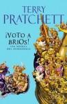 ¡Voto a bríos! (Mundodisco, #21) - Terry Pratchett