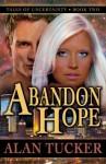 Abandon Hope - Alan Tucker