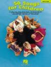 50 Songs for Children (Easy Piano (Hal Leonard)) - Songbook
