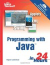 Sams Teach Yourself Programming with Java in 24 Hours - Rogers Cadenhead