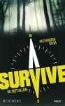 Survive - Du bist allein: Thriller - Alexandra Oliva, Ulrike Wasel, Klaus Timmermann