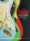 Fender Electric Guitar Book: Complete History of Fender Guitars - Tony Bacon