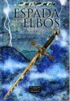 La espada de los elbos (La leyenda de Camelot, #2) - Hohlbein Wolfgang, Heike Hohlbein, Marinella Terzi