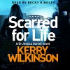 Scarred for Life - Kerry Wilkinson, Becky Hindley