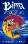 Bima And The Water Of Life (Reloaded) - Franzeska G. Ewart