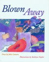 Blown Away - Julie Lawson, Kathryn Naylor