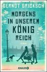 Morgens in unserem Königreich: Roman (feelings emotional eBooks) - Gernot Gricksch
