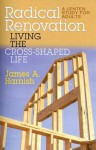 Radical Renovation: Living the Cross-Shaped Life - James A. Harnish