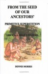 From the Seed of Our Ancestors' - Dennis Morris
