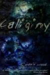 Caliginy - L. Marie Wood
