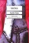 Skóra - Kathe Koja