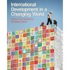 International Development in a Changing World - Theo Papaoiannou, Melissa Butcher