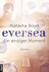 Eversea - Ein einziger Moment - Natasha Boyd, Henriette Zeltner