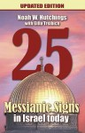 25 Messianic Signs In Israel Today! Updated Edition - Noah W. Hutchings