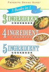 3 Ingredient Cookbook, 4 Ingredient Cookbook, 5 Ingredient Cookbook - Publications International Ltd.
