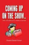 Coming up on the show... - Shweta Ganesh Kumar