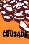 A Coffee Crusade - Theodore Erski