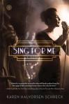 Sing for Me - Karen Halvorsen Schreck