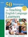 Fifty Strategies for Teaching English Language Learners (4th Edition) (Teaching Strategies Series) - Adrienne L. Herrell, Michael L. Jordan
