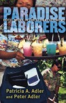 Paradise Laborers: Hotel Work in the Global Economy - Patricia A. Adler, Peter Adler