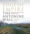 Edge Of Empire, Rome's Scottish Frontier: The Antonine Wall - David J. Breeze