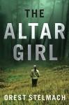The Altar Girl: A Prequel (The Nadia Tesla Series) - Orest Stelmach