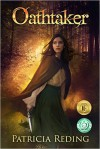Oathtaker (The Oathtaker Series Book 1) - Patricia Reding