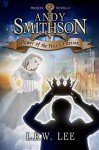 Power of the Heir's Passion, Prequel Novella (Andy Smithson Book 0) - L. R. W. Lee